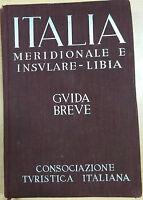 GUIDA BREVE Italia meridionale e insulare - Libia - AA.VV - CTI - 1940 - M