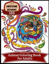 Awesome Designs 100 Animal Coloring Book for Adults: Anti-Stress Adult Coloring