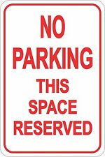 """No Parking This Space Reserved Sign 12"""" x 8"""" No Rust Heavy Gauge Aluminum Signs"""
