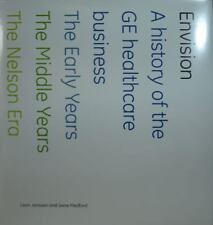 Envision - a history of the GE healthcare business 1893-2008 by Leon Janssen, G