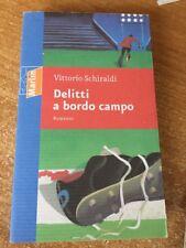 Delitti a bordo campo Romanzo Vittorio Schiraldi 2005 Marlin editrice