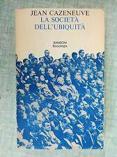 La società dell'ubiquità di Jean Cazeneuve Saggi/33 Ed.Sansoni 1975