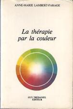 La Thérapie par la Couleur - Anne-Marie Lambert-Farage - Résumé Dedans