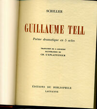 LITTERATURE. GUILLAUME TELL. SCHILLER. ED DU BIBLIOPHILE LAUSANNE 1944