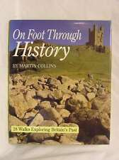 ON FOOT THROUGH HISTORY., Collins, Martin & Rennie McOwan., Excellent Book