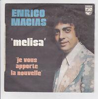 """Enrico MACIAS Vinyle 45T 7"""" MELISA -JE VOUS APPORTE LA NOUVELLE -PHILIPS 6042021"""