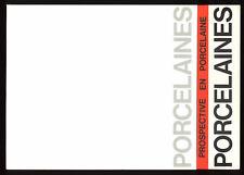 COLLECTIF, AUTOUR DE LA PORCELAINE (UNE CERTAINE PORCELAINE CONTEMPORAINE)