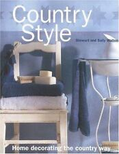 Country Style: Home Decorating the Country Way