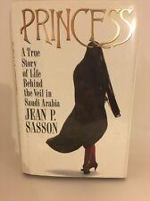 Princess: A True Story of Life Behind the Veil in Saudi Arabia, Jean Sasson VGC