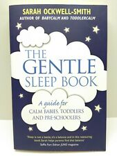The Gentle Sleep Book: For calm babies, toddlers and  Ockwell-Smith, Sarah
