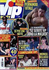 Vip Party.Fernando Vitale,Edoardo Costa,Tommy Vee,iii