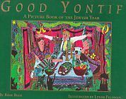 Good Yontif A Picture Book of the Jewish Year