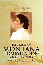 NEW Tall Tales of Montana Homesteading and Beyond by Thelma Van Kirkish