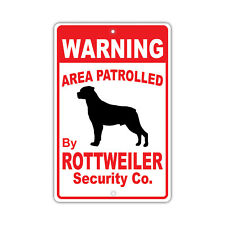 Warning Area Patrolled By Rottweiler Dog Owner Novelty Aluminum 8x12 Sign