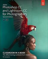 Adobe Photoshop CC and Lightroom CC for Photographers Classroom in a Book, Pa...