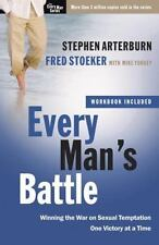 The Every Man: Every Man's Battle : Winning the War on Sexual Temptation One