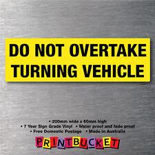 Do Not Overtake Turning Vehicle sticker water/fade proof vinyl caravan trailer