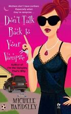 Broken Heart Vampires: Don't Talk Back to Your Vampire 2 by Michele Bardsley (20