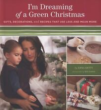I'm Dreaming of a Green Christmas: Gifts, Decorations, and Recipes tha-ExLibrary