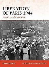 Liberation of Paris 1944: Patton's Race for the Seine by Steven J. Zaloga...