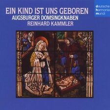 Ein Kind Ist Uns Geboren Augsburger Domsingknaben Reinhard Kammler OVP
