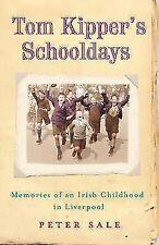 Tom Kipper's Schooldays: Memories of an Irish Childhood in Liverpool by Peter...