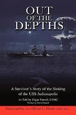 Out of the Depths: A Survivor's Story of the Sinking of the USS Indianapolis by