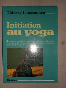 Initiation au YOGA - Harmonie détente bien-être Loussouarn éd. Dangles 7 séances