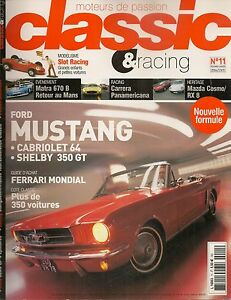 CLASSIC & RACING 11 MATRA 670 B FORD MUSTANG SHELBY 350 GT MAZDA COSMO & RX8