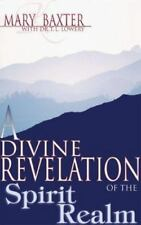 Divine Revelation Of The Spirit Realm Mary Baxter Paperback Book New