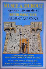 Affiche expo MUSEE DUBOUT 10 ans déjà PALAVAS LES FLOTS Entoilée 2002