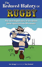 The Reduced History of Rugby: The Oval-shaped Story of the Union Game...