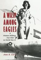A Wasp Among Eagles: A Woman Military Test Pilot in World War II G-1