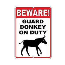 Beware! Guard Donkey On Duty Funny Quote Aluminum METAL Sign