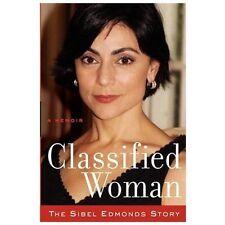 Classified Woman-The Sibel Edmonds Story : A Memoir by Sibel Edmonds (2012,...