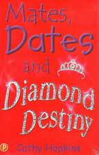 Mates, Dates and Diamond Destiny by Cathy Hopkins BRAND NEW BOOK (Paperback 2005
