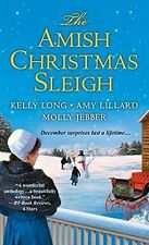 The Amish Christmas Sleigh by Kelly Long, Amy Lillard, Molly Jebber