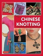 Chinese Knotting: Creative Designs That Are Easy and Fun! by Lydia Chen HB