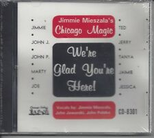 "JIMMIE MIESZALA'S CHICAGO MAGIC  ""We're Glad You're Here""  NEW SEALED CD"