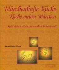 Märchenhafte Küche Heun Küche meiner Märchen - Aphrodisische Rezepte aus Bayern