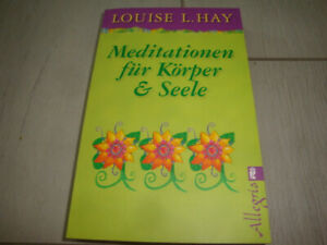 Meditationen für Körper & Seele von Louise L.Hay