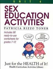 Sex Education Activities: Just for the Health of It, Unit 4 (Health Curriculum A