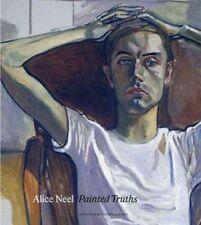 Alice Neel : Painted Truths, Hardcover by Lewison, Jeremy; Walker, Barry; Gar...