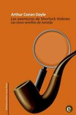 Las Cinco Semillas de Naranja : Las Aventuras de Sherlock Holmes by Arthur...