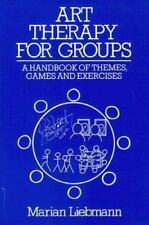 Art Therapy for Groups A Handbook of Themes Games and Exercises Marian Liebmann