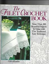 Filet Crochet Book 100 Products To Make With This Traditional Easy Technique