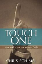 Touch One : How Much Is One Soul Worth to God? by Chris Schimel (2005,...