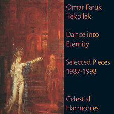 DANCE INTO ETERNITY: SELECTED PIECES 1987-1998 — OMAR FARUK TEKBILEK