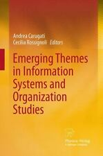 Emerging Themes in Information Systems and Organization Studies (2014,...