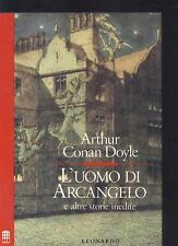 """L' uomo di Arcangelo e altre storie inedite di A. Conan Doyle 1"""" EDIZIONE 1990"""
